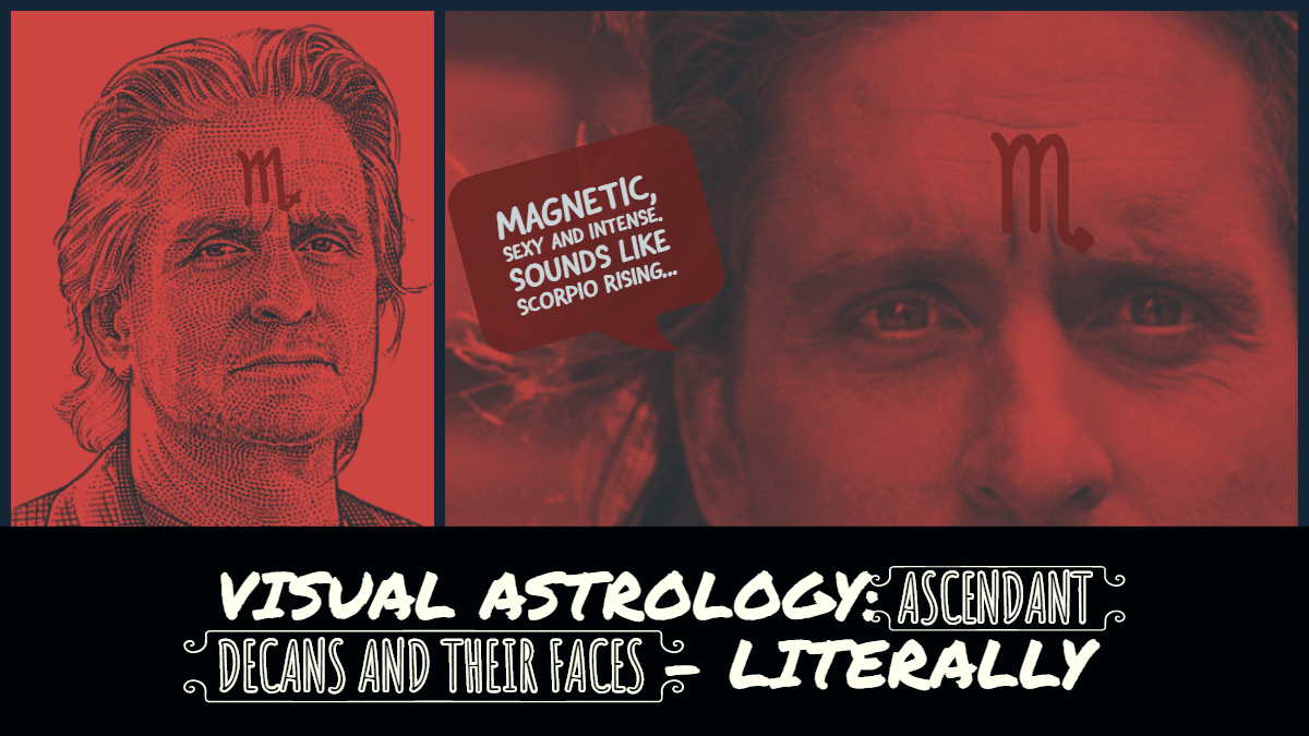 Ascendant decans and their faces, literally: Scorpio