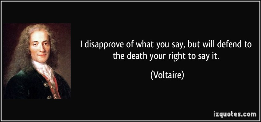 quote-i-disapprove-of-what-you-say-but-will-defend-to-the-death-your-right-to-say-it-voltaire-334856
